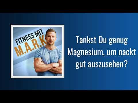 Tankst Du genug Magnesium, um nackt gut auszusehen? | Fitness mit Mark (Podcast)