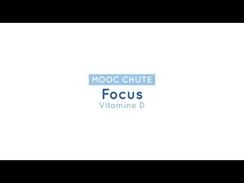 MOOC CHUTE 8 Focus vitamine D