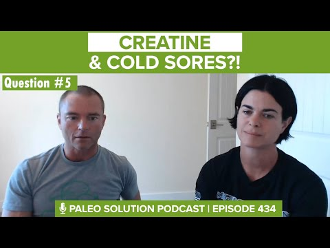 Creatine and Coldsores?! – Q5 – Q&A 27 – Ep 434
