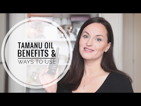 Tamanu Oil – Benefits & Ways To Use