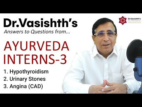 Dr.Vasishth's Answers to Questions from AYURVEDA INTERNS-3