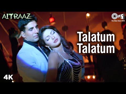 Talatum Talatum   Kareena   Priyanka   Akshay Kumar   Udit N   Alka Y   Aitraaz Movie   Popular Song