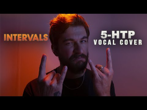 INTERVALS –  5-HTP (Vocal Cover) 'Bury Me' Taylor Bryant
