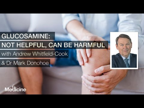 Glucosamine: Not helpful, can be harmful with Dr Mark Donohoe and Andrew Whitfield-Cook