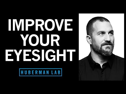The Science of Vision, Eye Health & Seeing Better   Huberman Lab Podcast #24