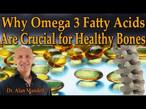 Why Omega 3 Fatty Acids (EPA and DHA) are So Important for Bone Health – Dr Mandell