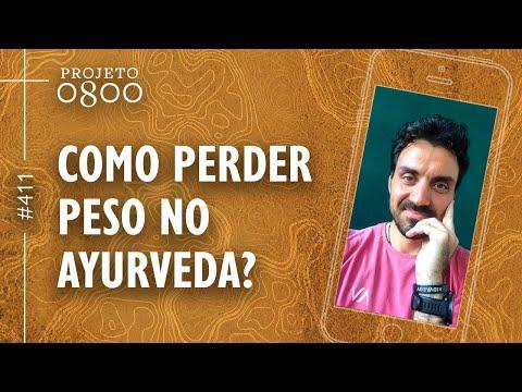 COMO PERDER PESO NO AYURVEDA? | Projeto 0800 #411