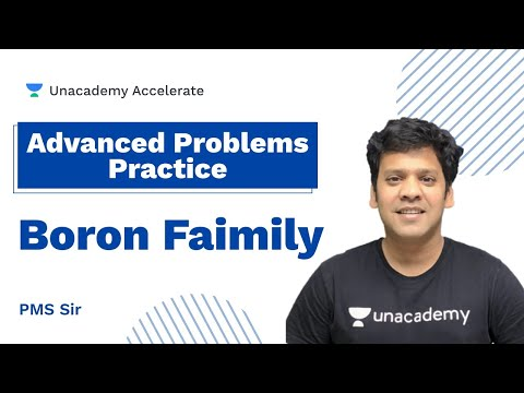 Boron family  Advanced problem solving  PMS Sir   Accelerate