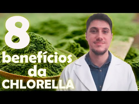 8 BENEFÍCIOS DA CHLORELLA